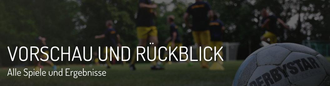 VORSCHAU UND RÜCKBLICK - Alle Spiele und Ergebnisse